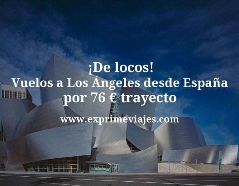 ¡De locos! Vuelos a Los Ángeles desde España por 76euros trayecto