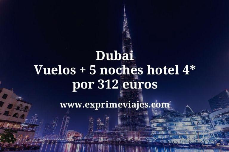 ¡Wow! Dubai: Vuelos + 5 noches hotel 4* por 312euros