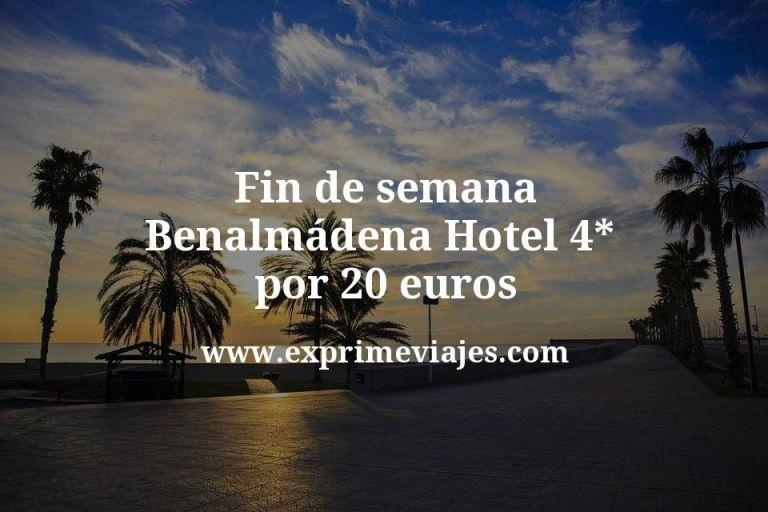 Fin de semana Benalmádena: Hotel 4* por 20euros
