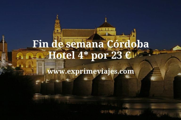 Fin de semana Córdoba: Hotel 4* por 23€ p.p/noche