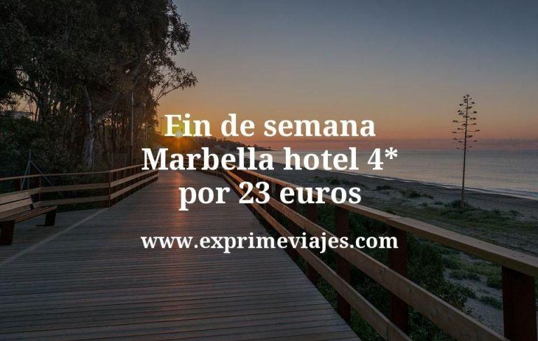 Fin de semana Marbella: Hotel 4* por 23€ p.p/noche
