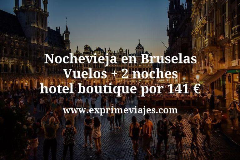 Nochevieja en Bruselas: Vuelos + 2 noches hotel boutique por 141euros
