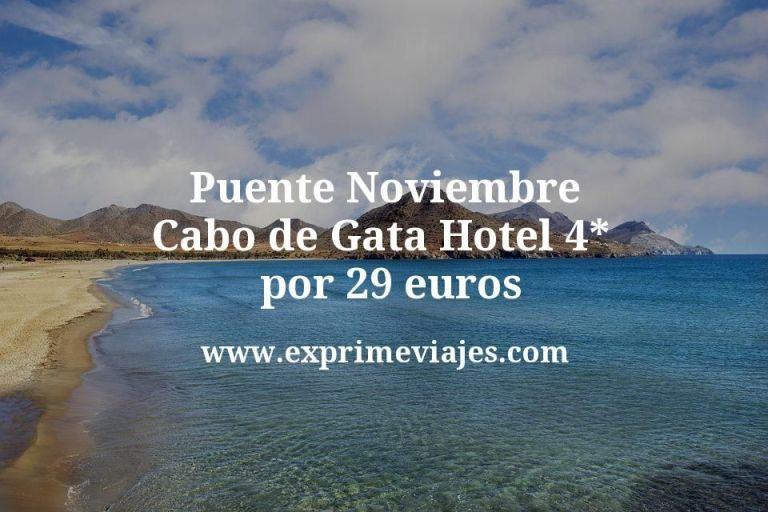 Puente Noviembre Cabo de Gata: Hotel 4* por 29€ p.p/noche