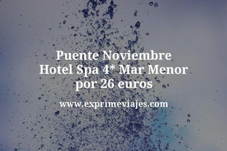 Puente Noviembre: Hotel Spa 4* Mar Menor por 26€ p.p/noche