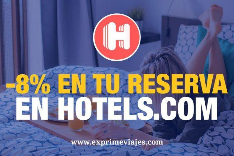 Reserva con un 8% de descuento en Hotels.com con este código [Noviembre 2019]