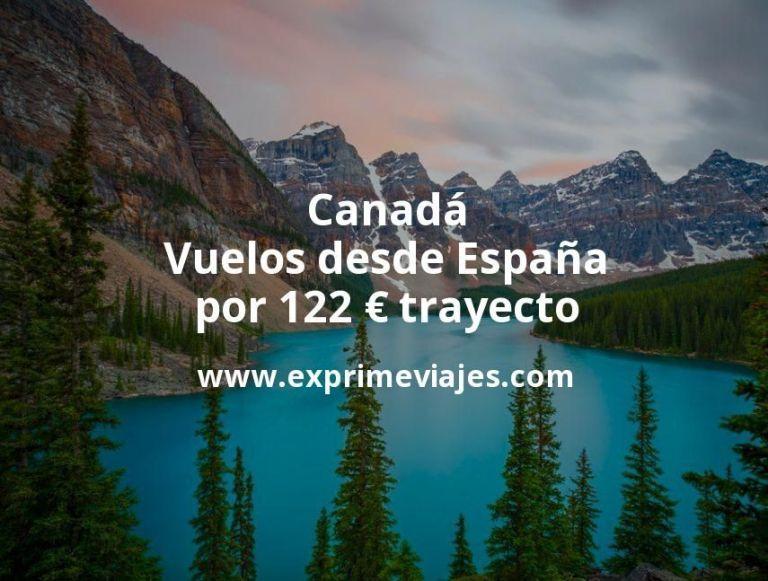 ¡Chollazo! Canadá: Vuelos desde España por 122euros trayecto