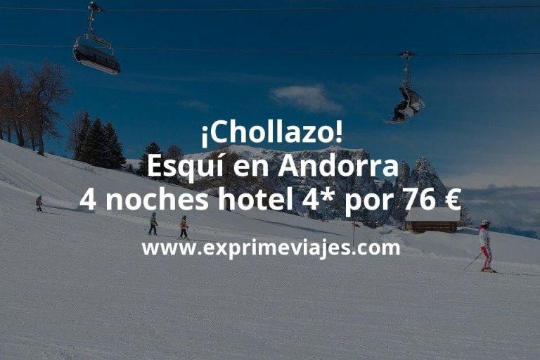 ¡Chollazo! Esquí en Andorra: 4 noches hotel 4* por 76€ p.p