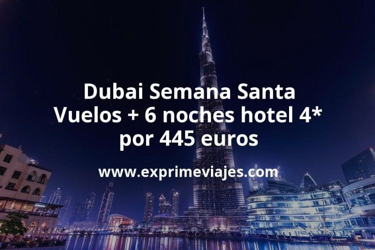 ¡Wow! Semana Santa en Dubai: Vuelos + 6 noches hotel 4* por 445euros