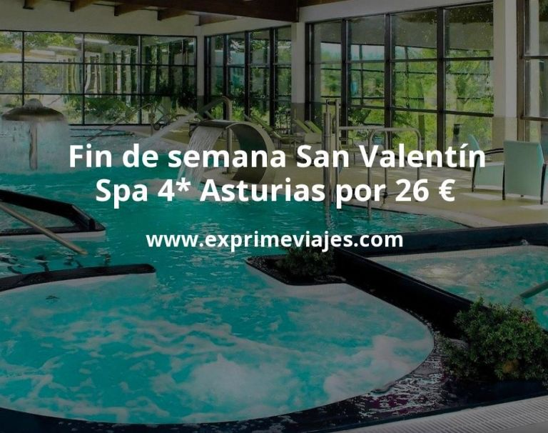 Fin de semana San Valentín: Spa 4* Asturias por 26€ p.p/noche