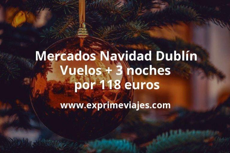Mercados Navidad Dublín: Vuelos + 3 noches por 118euros