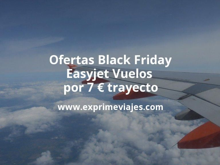 Ofertas Black Friday de Easyjet: Vuelos por 7euros trayecto