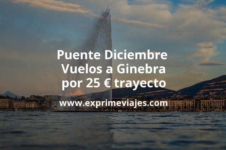 ¡Wow! Puente Diciembre: Vuelos a Ginebra por 25euros trayecto