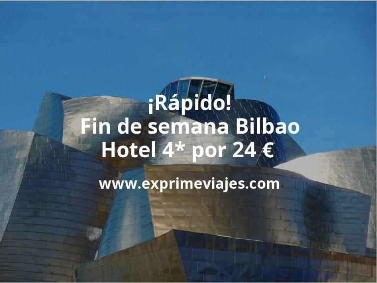 ¡Rápido! Fin de semana Bilbao: Hotel 4* por 24€ p.p/noche