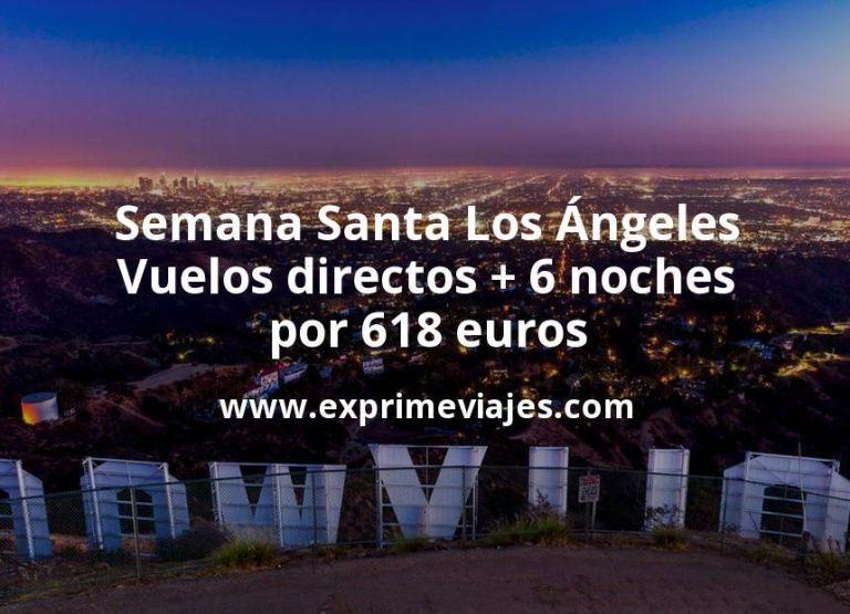 Semana Santa Los Ángeles: Vuelos directos + 6 noches por 618euros