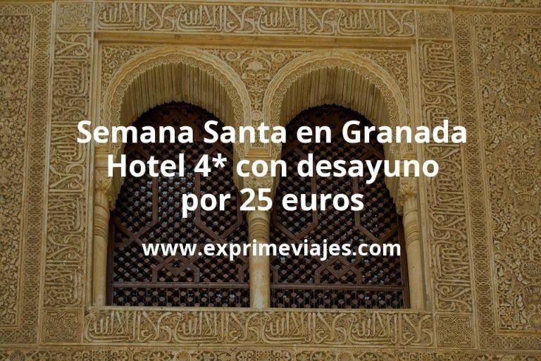 Semana Santa en Granada: Hotel 4* con desayuno por 25€ p.p/noche