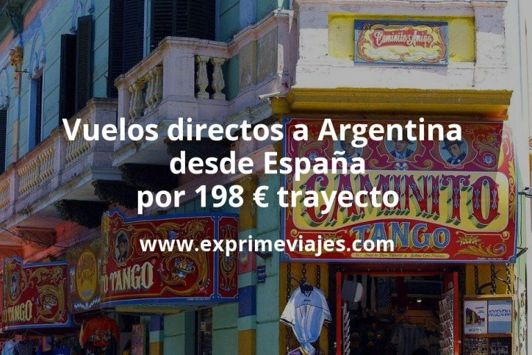 ¡Chollazo! Vuelos directos a Argentina desde España por 198euros trayecto