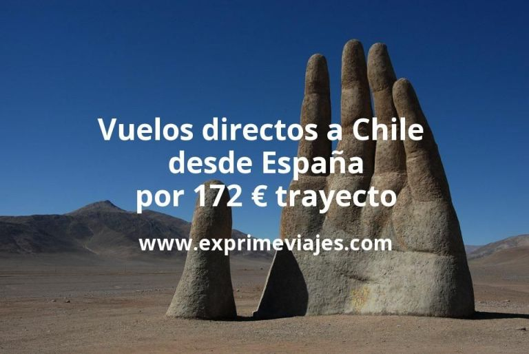 ¡Ganga! Vuelos directos a Chile desde España por 172euros trayecto