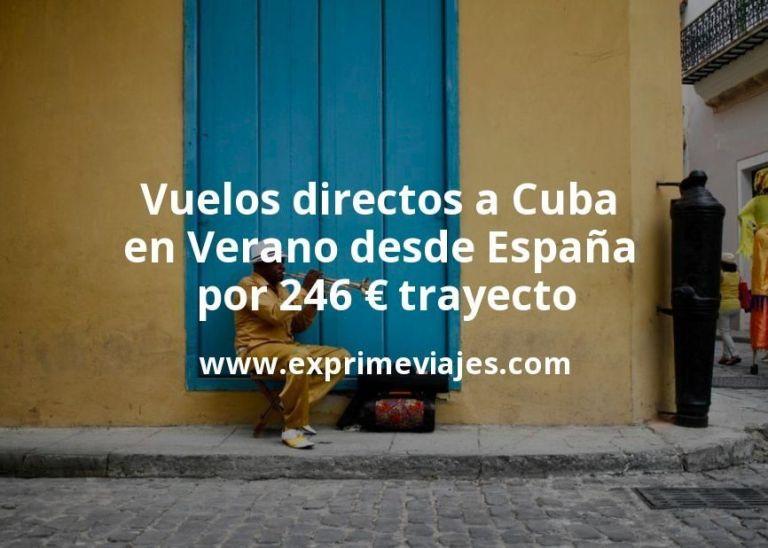 ¡Wow! Vuelos directos a Cuba en Verano desde España por 246euros trayecto