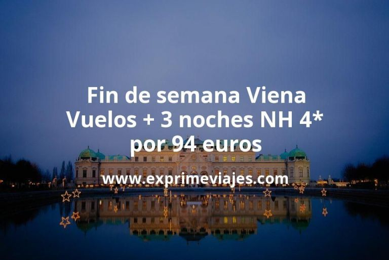 Fin de semana Viena: Vuelos + 3 noches NH 4* por 94euros