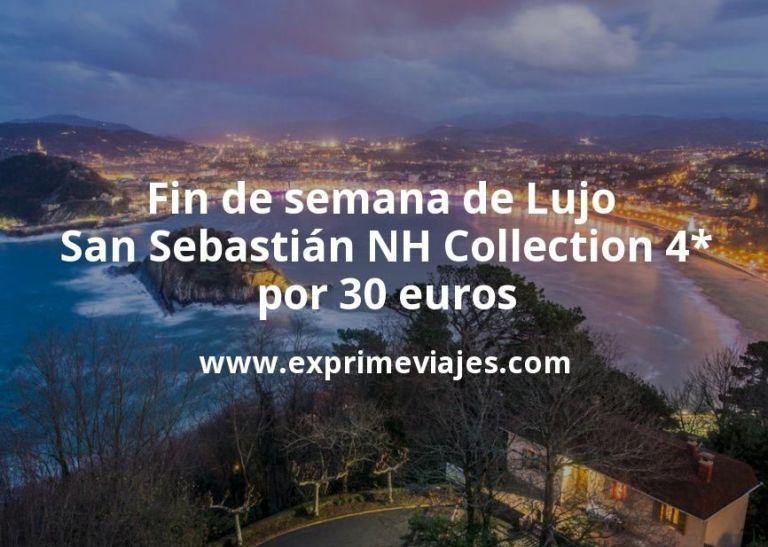 Fin de semana de Lujo en San Sebastián: NH Collection 4* por 30€ p.p/noche