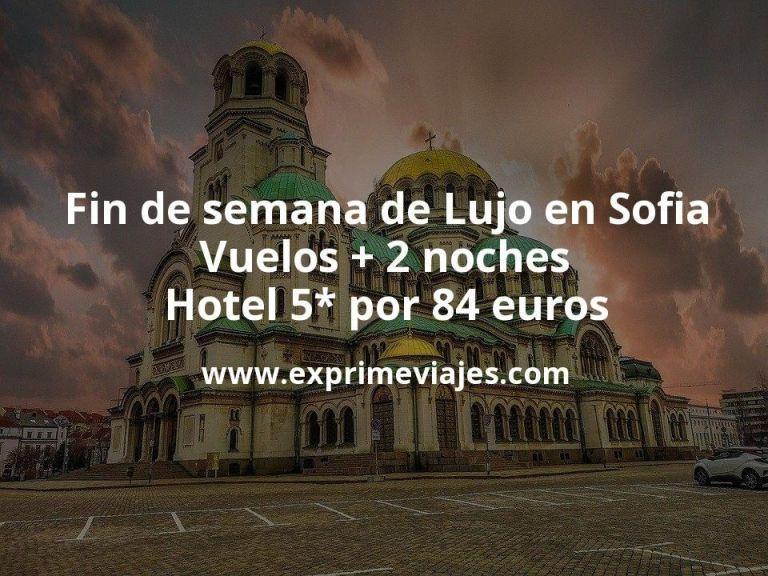 Fin de semana de Lujo en Sofia: Vuelos + 2 noches hotel 5* por 84euros