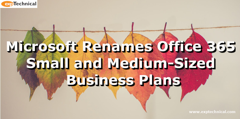 Microsoft Renames Office 365 Small and Medium-Sized Business Plans