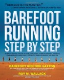 Barefoot Running Step by Step: Barefoot Ken Bob & Roy Wallack