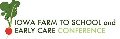 Iowa Farm to School and Early Care Conference.