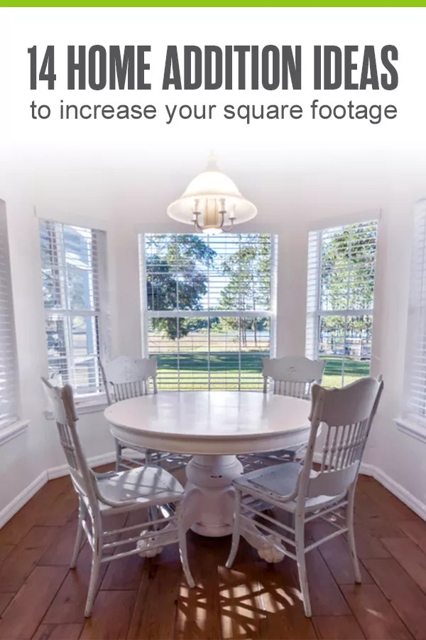 14 Home Addition Ideas For Increasing Square Footage