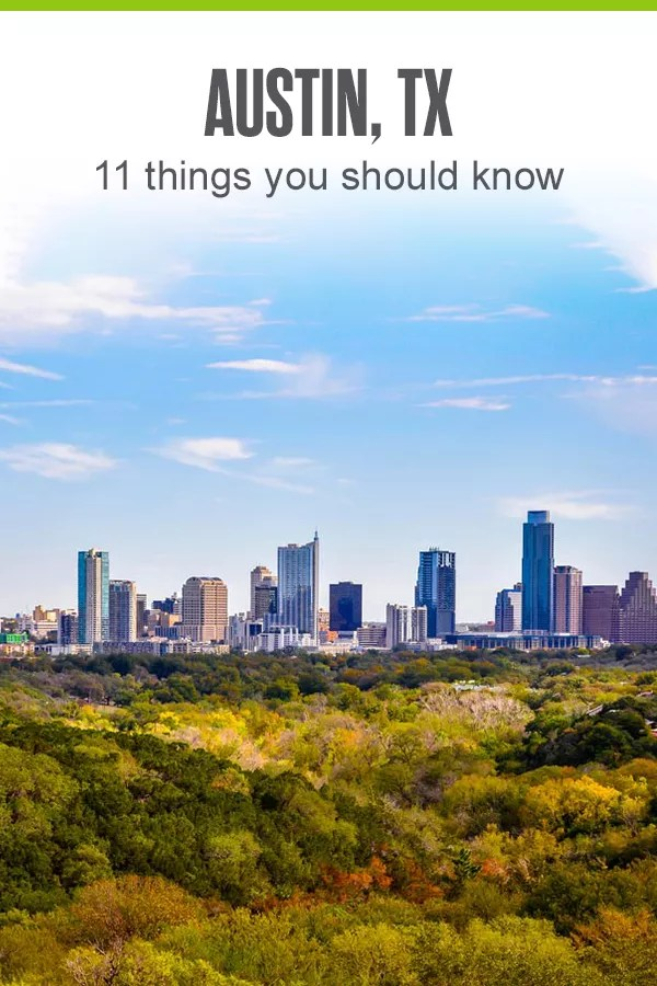 11 Things to Know About Austin, TX