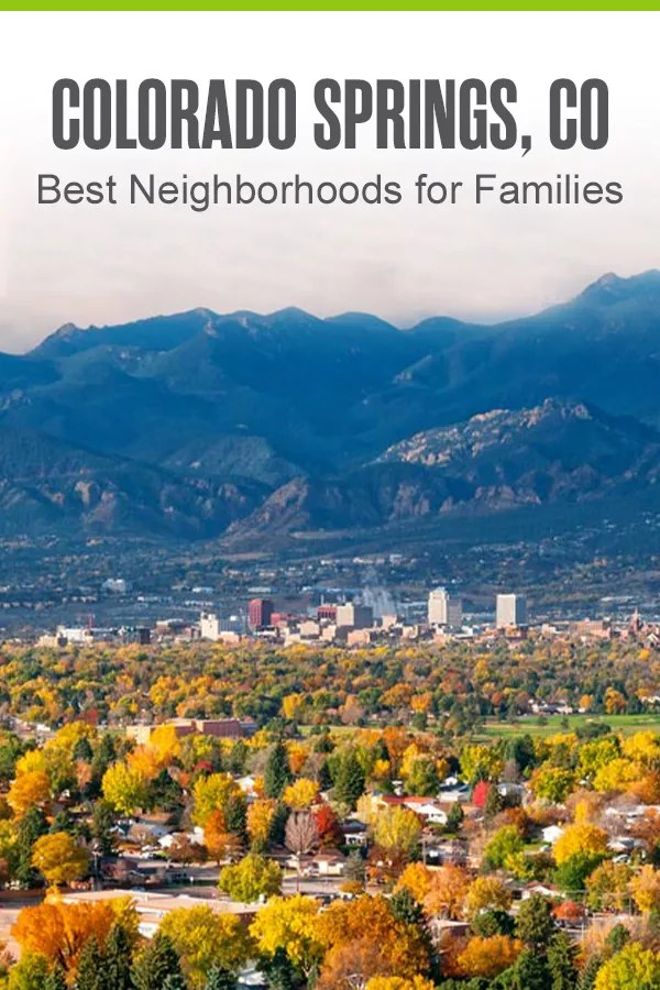 Best Neighborhoods for Families in Colorado Springs