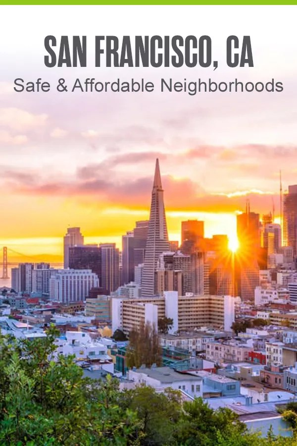 Safe & Affordable Neighborhoods in San Francisco