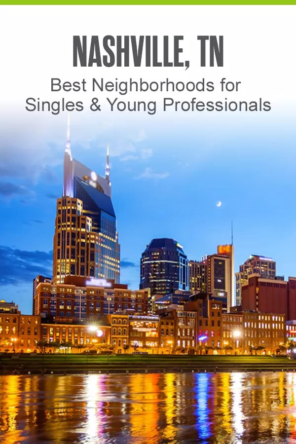Best Neighborhoods in Nashville for Singles & Young Professionals