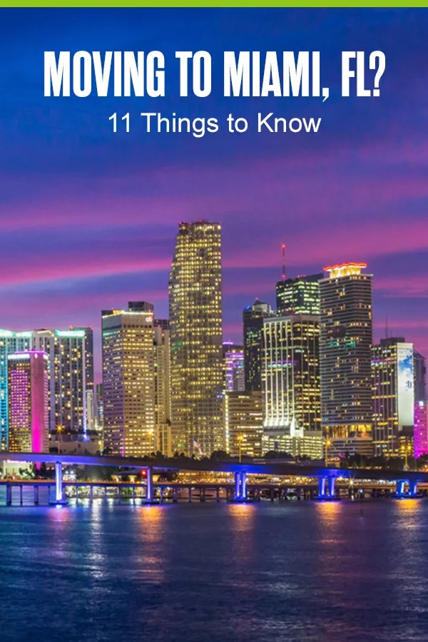11 Things to Know Before Moving to Miami, FL