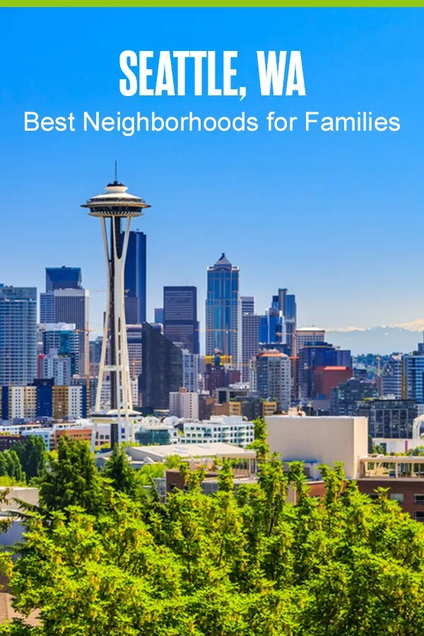 Best Neighborhoods for Families in Seattle, WA