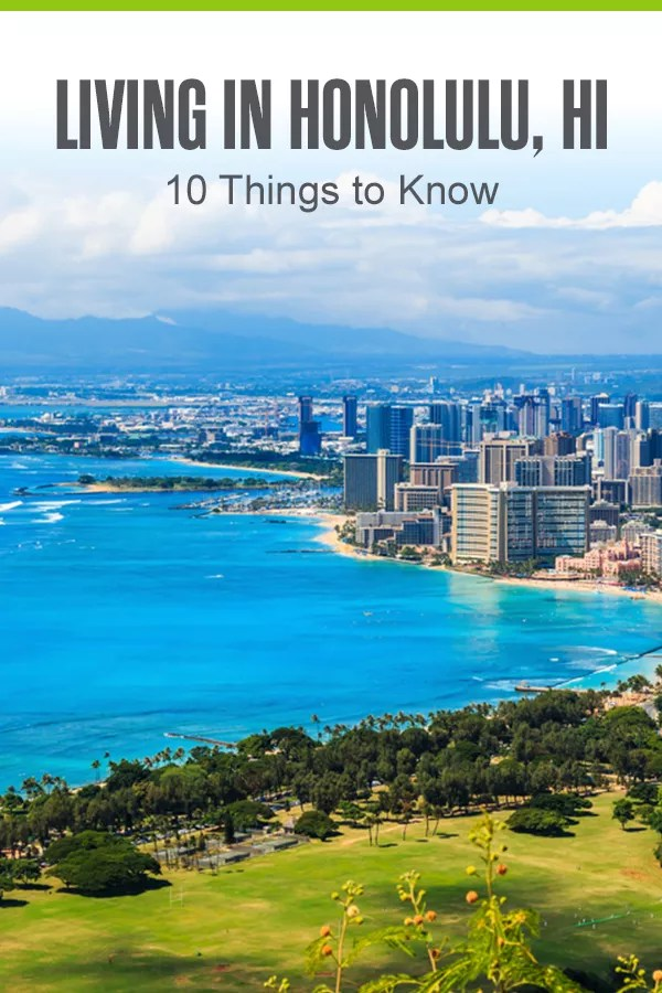10 Things to Know About Living in Honolulu