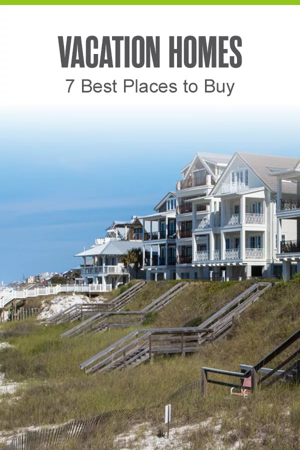 7 Best Places to Buy a Vacation Home