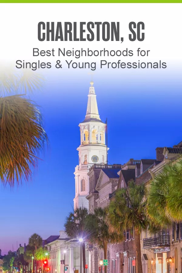Pinterest Graphic: Charleston Neighborhoods for Singles and Young Professionals