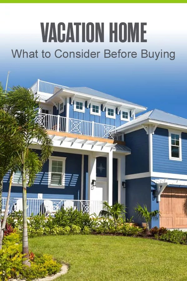 Pinterest Graphic: Vacation Home: What to Consider Before Buying