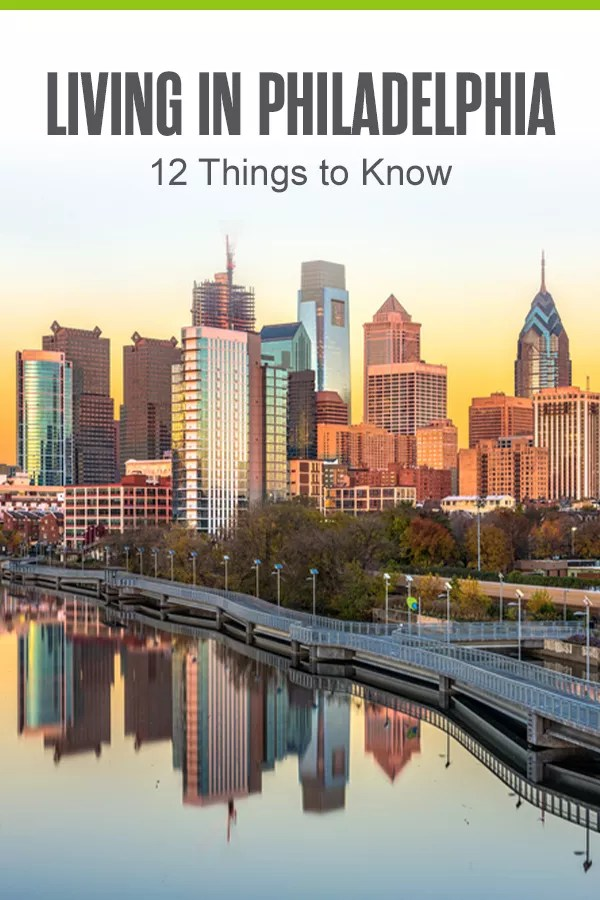 Pinterest Graphic: Living in Philadelphia: Things to Know