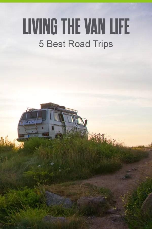 Pinterest Graphic: Living the Van Life: 5 Best Road Trips