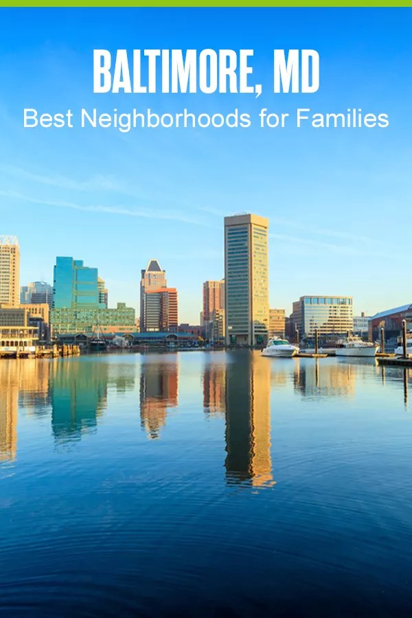5 Best Neighborhoods In Baltimore For Families Extra