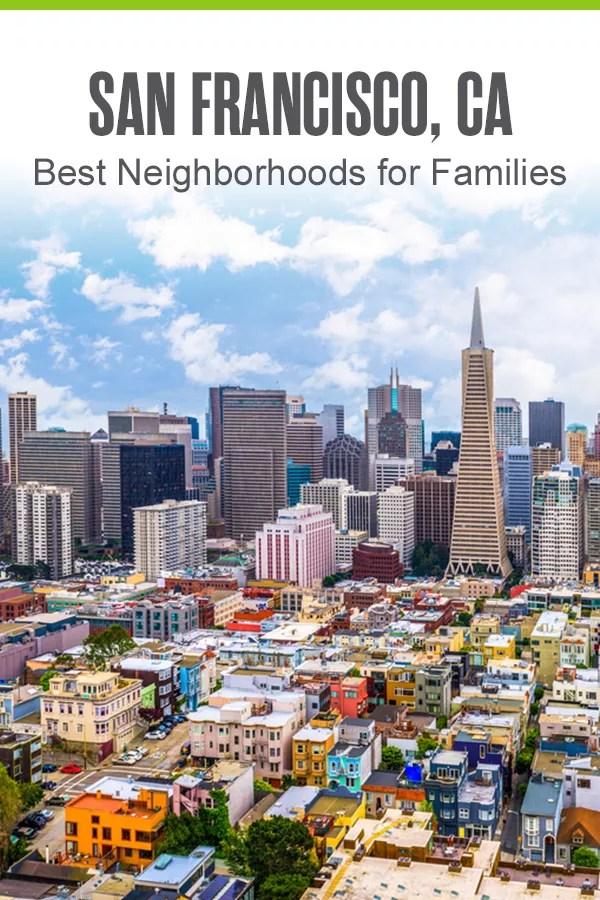 Pinterest Graphic: San Francisco, CA: Best Neighborhoods for Families