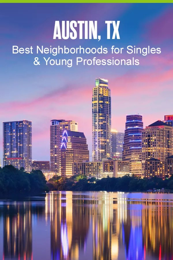 Pinterest Graphic: Austin, TX: Best Neighborhoods for Singles & Young Professionals