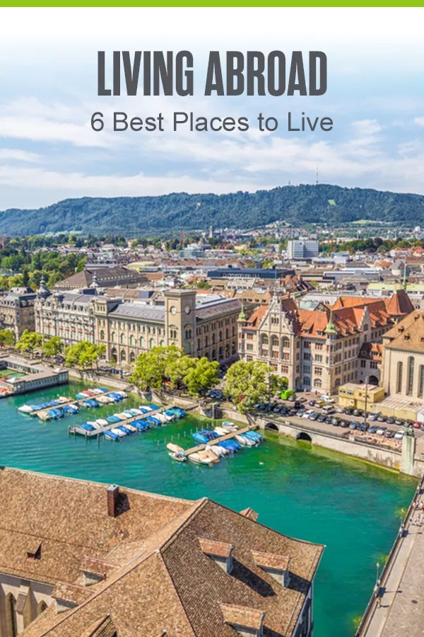 Pinterest Graphic: Living Abroad: 6 Best Places to Live