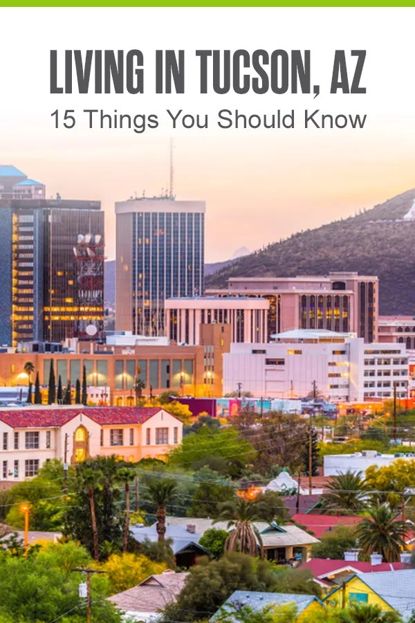 Pinterest Graphic: Living in Tucson, AZ: 15 Things You Should Know