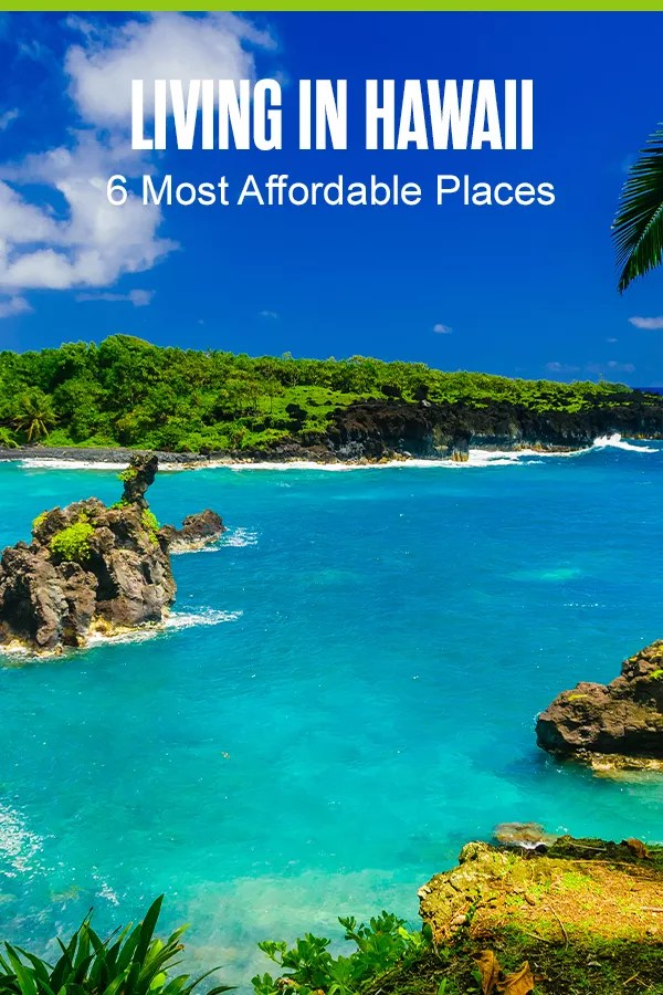 Pinterest Graphic: Living in Hawaii, HI: 6 Most Affordable Places