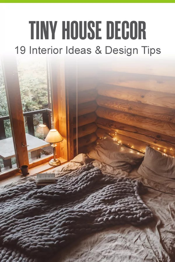 Pinterest Graphic: Tiny House Decor: 19 Interior Ideas & Design Tips