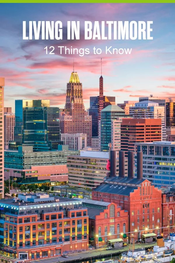 Pinterest Graphic: Living in Baltimore: 12 Things to Know