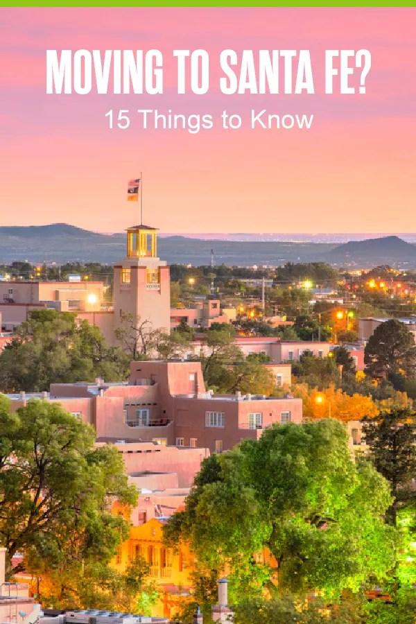 Pinterest Graphic: Moving to Santa Fe? 15 Things to Know